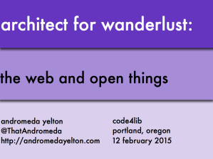"Title slide: ""Architect for Wanderlust: the web and open things"""