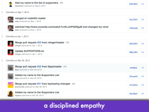 "Screenshot of Github commit history; slide text (not in quotes): ""a disciplined empathy"""