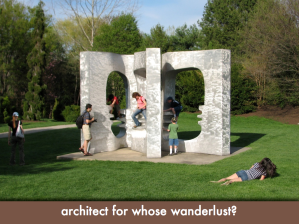 "People climbing through a giant book sculpture, same pic as earlier slide; slide text (in quotes): ""architect for whose wanderlust?"""
