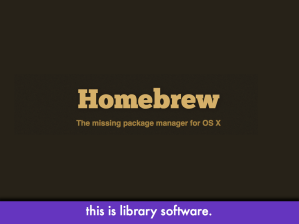 "Screencap of brew.sh; slide text: ""this is library software"""